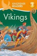 Philip Steele - Vikings (Kingfisher Readers Level 3) - 9780753430927 - V9780753430927