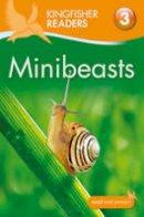Ganeri, Anita - Minibeasts (Kingfisher Readers Level 3) - 9780753430934 - V9780753430934