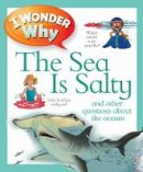 Anita Ganeri - I Wonder Why the Sea is Salty - 9780753431207 - V9780753431207