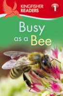 Carroll, Louise P - Kingfisher Readers: Busy as a Bee (Level 1: Beginning to Read) - 9780753433195 - V9780753433195