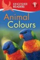 Feldman, Thea - Kingfisher Readers: Animal Colours (Level 1: Beginning to Read) - 9780753436622 - V9780753436622