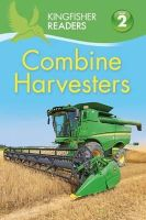 Wilson, Hannah - Kingfisher Readers: Combine Harvesters (Level 2 Beginning to Read Alone) - 9780753438732 - V9780753438732