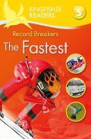 Stones, Brenda - Kingfisher Readers: Record Breakers - the Fastest (Level 5: Reading Fluently) - 9780753441053 - V9780753441053