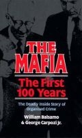 Balsamo, William, Carpozi Jr., George - The Mafia:  The First 100 Years - 9780753500941 - KTM0006723