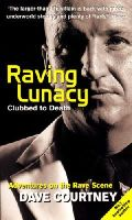 Dave Courtney - Raving Lunacy - 9780753505045 - KRF0029871