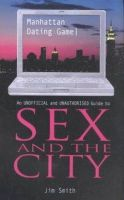 Smith, Jim - Sex and the City: Manhattan Dating Game - 9780753506660 - KRF0013549