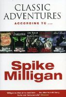 Milligan, Spike - Classic Adventures According to Spike Milligan - 9780753508411 - V9780753508411