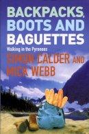 Calder, Simon - Backpacks, Boots and Baguettes - 9780753509029 - V9780753509029