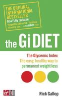 Gallop, Rick - The Gi Diet (Revised and Updated): The Glycemic Index; The Easy, Healthy Way to Permanent Weight Loss - 9780753509180 - KSS0015716