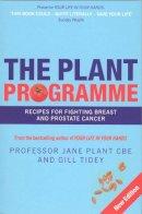 Plant, Jane, Tidey, Gill - Plant Programme: Recipes for Fighting Breast & Prostate Cancer - 9780753509524 - V9780753509524