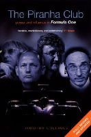 Timothy Collings - The Piranha Club: Power and Influence in Formula One - 9780753509654 - V9780753509654