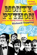 Richard Topping - Monty Python: From The Flying Circus to Spamalot - 9780753513156 - V9780753513156