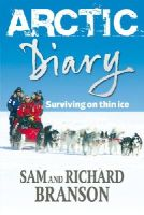 Branson, Sam, Branson, Sir Richard - Arctic Diary - 9780753513569 - KRA0012415