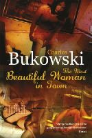 BUKOWSKI, CHARLES - The Most Beautiful Woman in Town and Other Stories - 9780753513774 - V9780753513774
