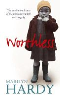 Hardy, Marilyn - Worthless: The inspirational story of one woman's triumph over tragedy - 9780753513965 - KLN0017901