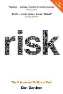 Gardner, Dan - RISK: THE SCIENCE AND POLITICS OF FEAR - 9780753515532 - KI20003509