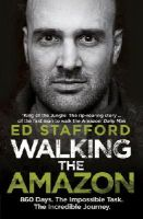 Ed Stafford - Walking the Amazon - 9780753515648 - V9780753515648