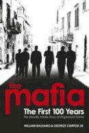William Balsamo, George Carpozi Jr. - The Mafia: The First 100 Years - 9780753518205 - V9780753518205