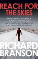 Richard Branson - Reach for the Skies: Ballooning, Birdmen & Blasting into Space - 9780753519875 - V9780753519875