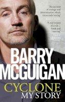 Barry McGuigan - Cyclone: My Story - 9780753539972 - KRA0013833