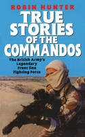 Hunter, R. - True Stories of the Commandos - 9780753540534 - V9780753540534