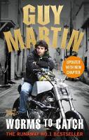 Martin, Guy - Guy Martin: Worms to Catch - 9780753545324 - V9780753545324