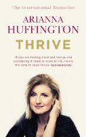 Huffington, Arianna - Thrive: The Third Metric to Redefining Success and Creating a Happier Life - 9780753555422 - V9780753555422