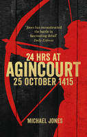 Jones, Michael - 24 Hours at Agincourt - 9780753555460 - V9780753555460