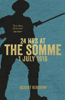 Kershaw, Robert - 24 Hours at the Somme - 9780753555477 - V9780753555477