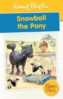 Blyton, Enid - Snowball the Pony - 9780753725788 - 9780753725788