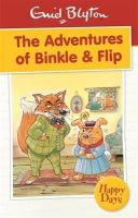 Blyton, Enid - The Adventures of Binkle & Flip - 9780753725801 - KIN0035843