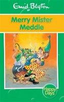 Blyton, Enid - Merry Mister Meddle (Enid Blyton: Happy Days) - 9780753725832 - 9780753725832