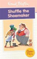 Blyton, Enid - Shuffle the Shoemaker - 9780753725849 - 9780753725849