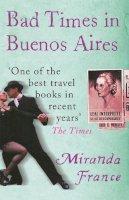 France, Miranda - Bad Times in Buenos Aires - 9780753805510 - KAK0011649
