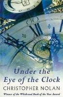 Christopher Nolan - Under The Eye Of The Clock - 9780753807095 - V9780753807095