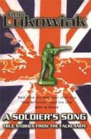Ken Lukowiak - Soldiers Song True Stories From the Falk - 9780753807576 - V9780753807576
