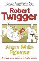 Twigger, Robert - Angry White Pyjamas - 9780753808580 - V9780753808580