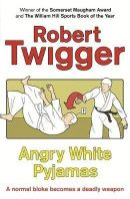 Twigger, Robert - Angry White Pyjamas - 9780753808580 - KSS0016000