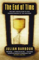 Barbour, Julian B. - The End of Time: The Next Revolution in Our Understanding of the Universe - 9780753810200 - V9780753810200