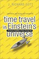Gott, Richard - Time Travel: In Einstein's Universe - 9780753813492 - V9780753813492