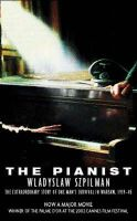 Szpilman, Wladyslaw - The Pianist: The Extraordinary Story of One Man's Survival in Warsaw, 1939-45 - 9780753814055 - V9780753814055