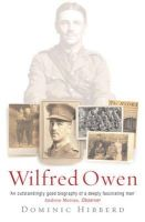 Hibberd, Dominic - Wilfred Owen: A New Biography - 9780753817094 - V9780753817094