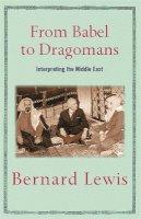 Lewis, Bernard - From Babel to Dragomans - 9780753818718 - V9780753818718