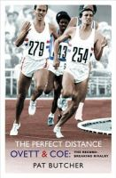Butcher, Pat - The Perfect Distance - Ovett and Coe: The Record-Breaking Rivalry - 9780753819005 - V9780753819005