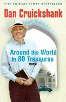 Cruickshank, Dan - Around the World in Eighty Treasures (Phoenix Press) - 9780753819470 - KRF0007408