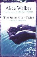 Walker, Alice - The Same River Twice - 9780753819593 - V9780753819593