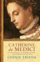 Frieda, Leonie - Catherine De Medici - 9780753820391 - V9780753820391