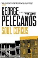 George Pelecanos - Soul Circus - 9780753822821 - V9780753822821
