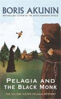 Akunin, Boris - Pelagia And The Black Monk: The Second Sister Pelagia Mystery (Sister Pelagia Mystery 2) - 9780753823750 - KRF0007429