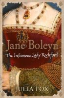 Julia Fox - Jane Boleyn: The Infamous Lady Rochford - 9780753823866 - V9780753823866